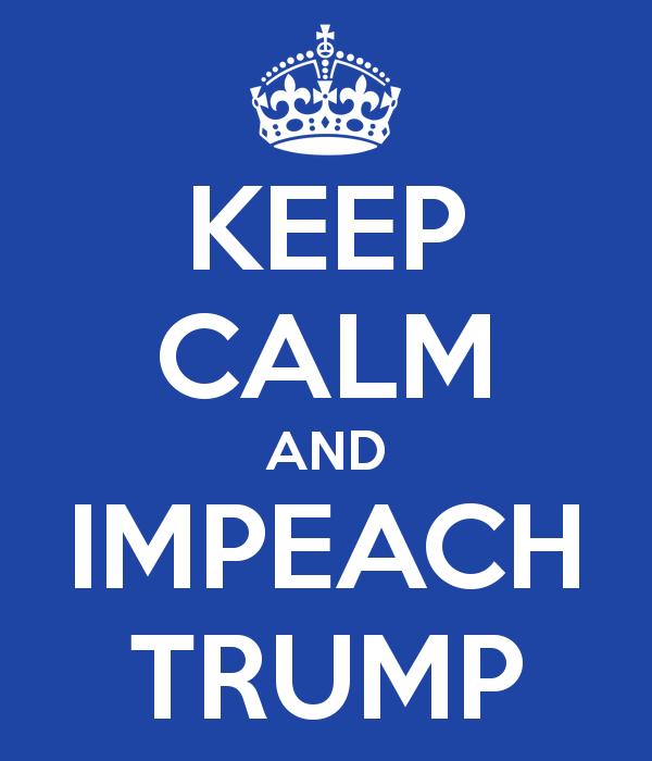 Keep calm and impeach Trump II