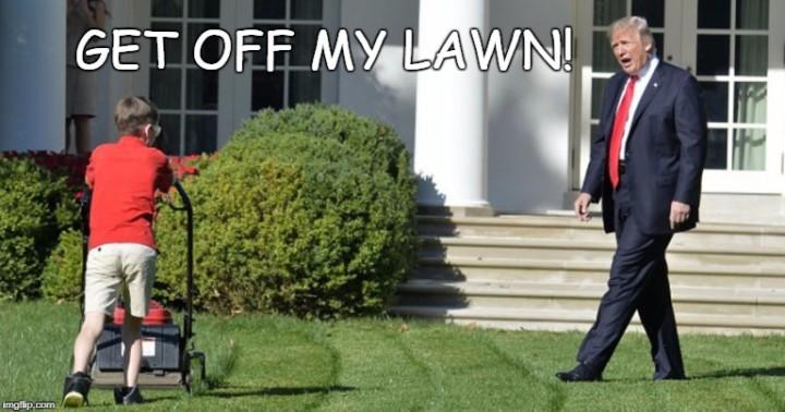 off my lawn